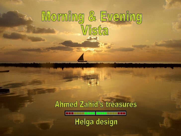 Morning & Evening Vista  Ahmed Zahid's treasures Helga design