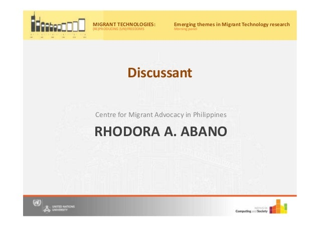 RHODORA A. ABANO Centre for Migrant Advocacy in Philippines Migrant Technologies: (re)producing (un)freedoms Friday, 20th ...