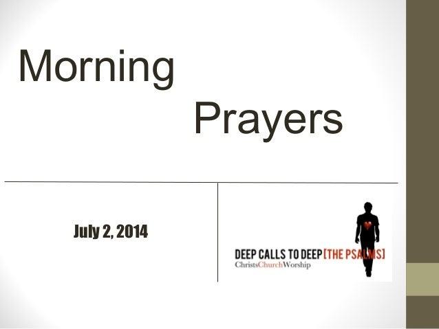 July 2, 2014 Morning Prayers