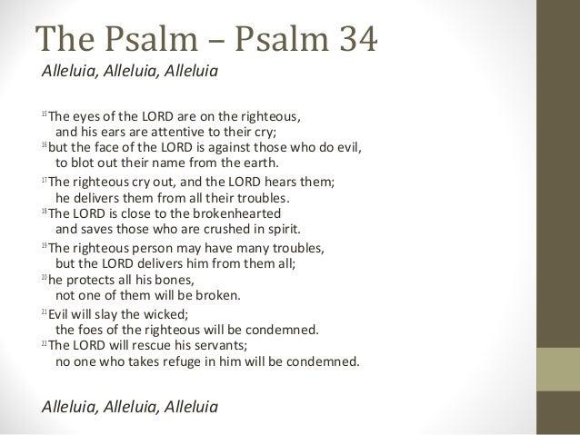 The Psalm – Psalm 34 Alleluia, Alleluia, Alleluia 15 TheeyesoftheLORDareontherighteous, andhisearsareatte...