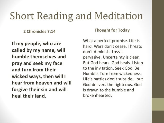 Short Reading and Meditation If my people, who are called by my name, will humble themselves and pray and seek my face and...