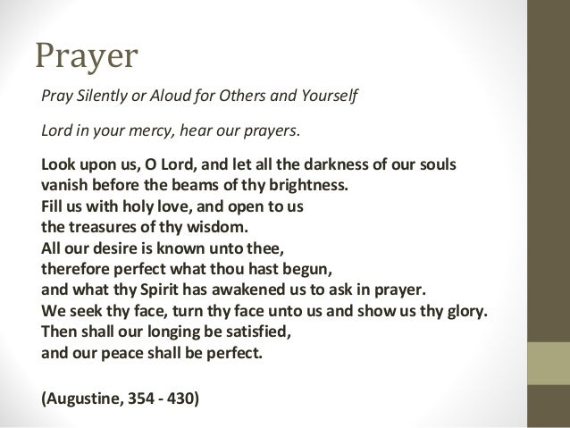 Prayer Pray Silently or Aloud for Others and Yourself Lord in your mercy, hear our prayers. Look upon us, O Lord, and let ...