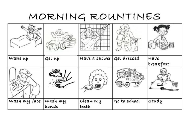 Morning and gpoing to bed rountines