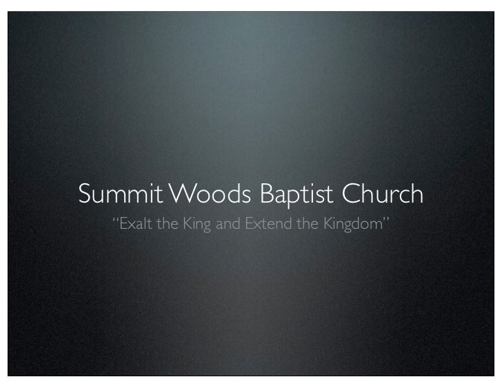 "Summit Woods Baptist Church  ""Exalt the King and Extend the Kingdom"""