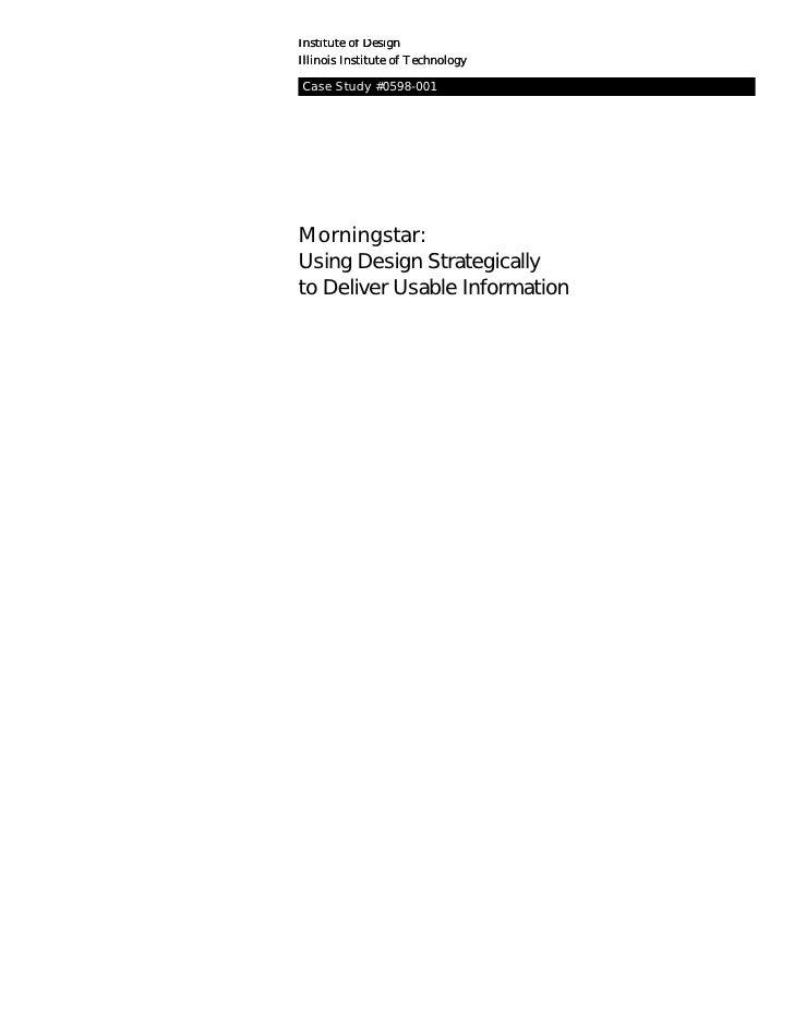 Institute of Design Illinois Institute of Technology Case Study #            #0598-001     Morningstar: Using Design Strat...