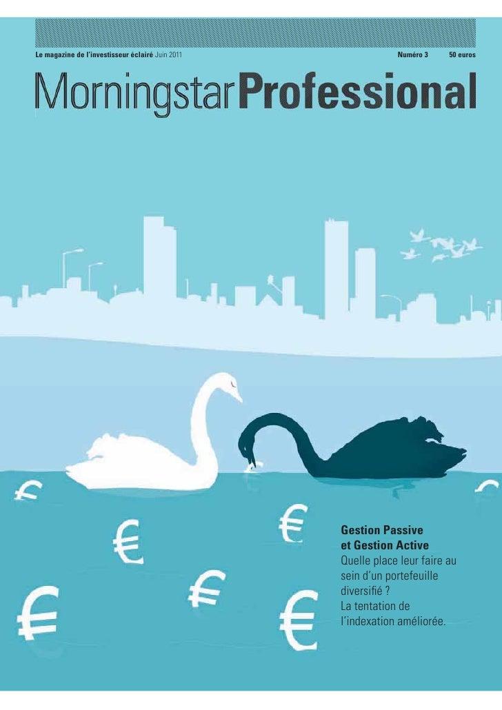 Le magazine de l'investisseur éclairé Juin 2011               Numéro 3    50 euros                                        ...