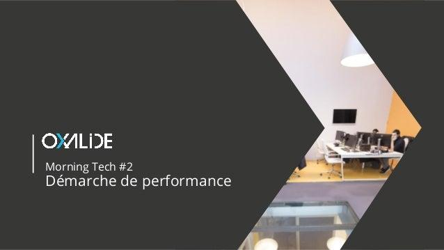 Morning Tech #2 Démarche de performance