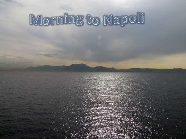 Morning to Napoli <br />