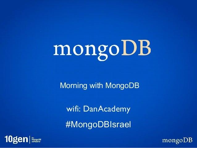 Morning with MongoDB wifi: DanAcademy #MongoDBIsrael