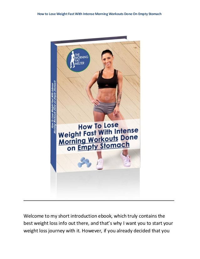 Morning workouts on empty stomach designed to lose weight fast