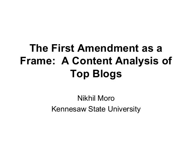The First Amendment as a Frame: A Content Analysis of Top Blogs Nikhil Moro Kennesaw State University