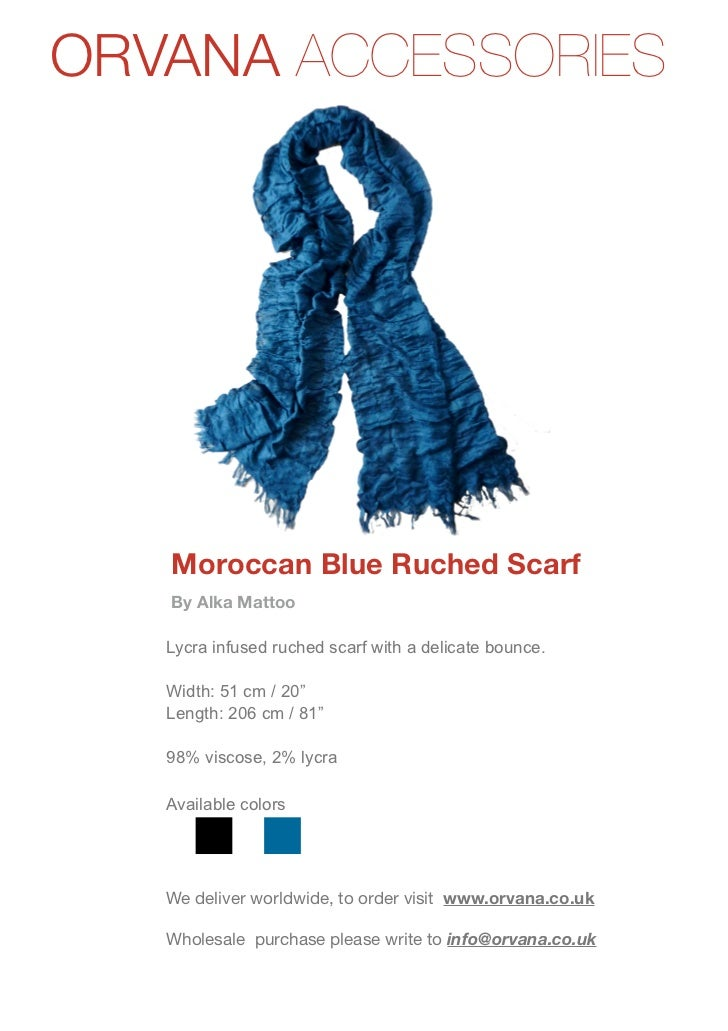 ORVANA ACCESSORIES   Moroccan Blue Ruched Scarf   By Alka Mattoo   Lycra infused ruched scarf with a delicate bounce.   Wi...