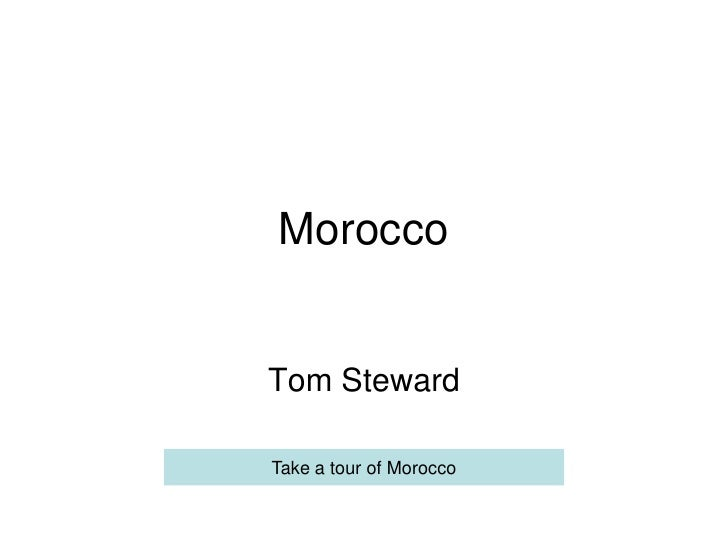 Morocco   Tom Steward  Take a tour of Morocco