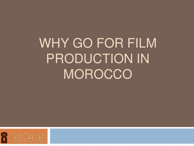WHY GO FOR FILM PRODUCTION IN MOROCCO
