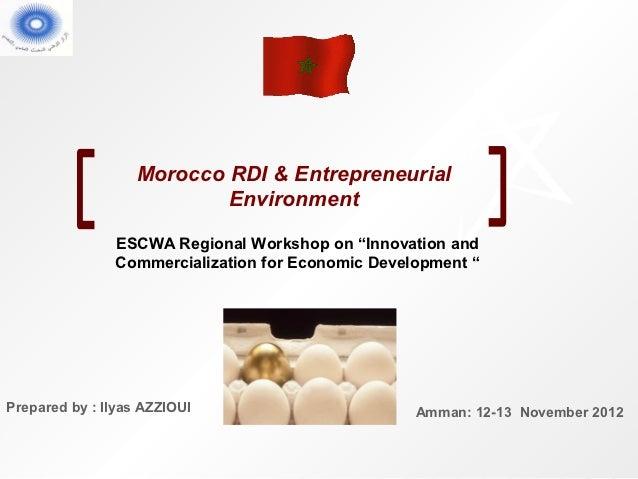 "Morocco RDI & Entrepreneurial                           Environment               ESCWA Regional Workshop on ""Innovation a..."