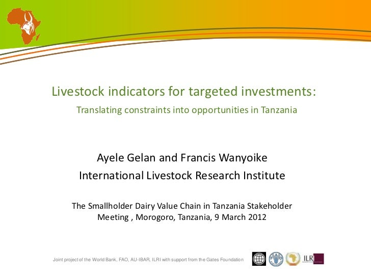 Livestock indicators for targeted investments:           Translating constraints into opportunities in Tanzania           ...