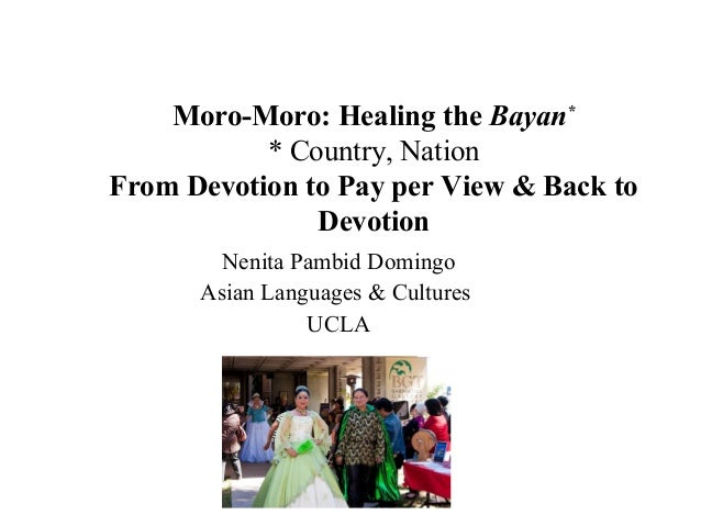 Moro-Moro: Healing the Bayan** Country, NationFrom Devotion to Pay per View & Back toDevotionNenita Pambid DomingoAsian La...