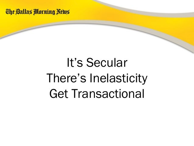 It's Secular There's Inelasticity Get Transactional