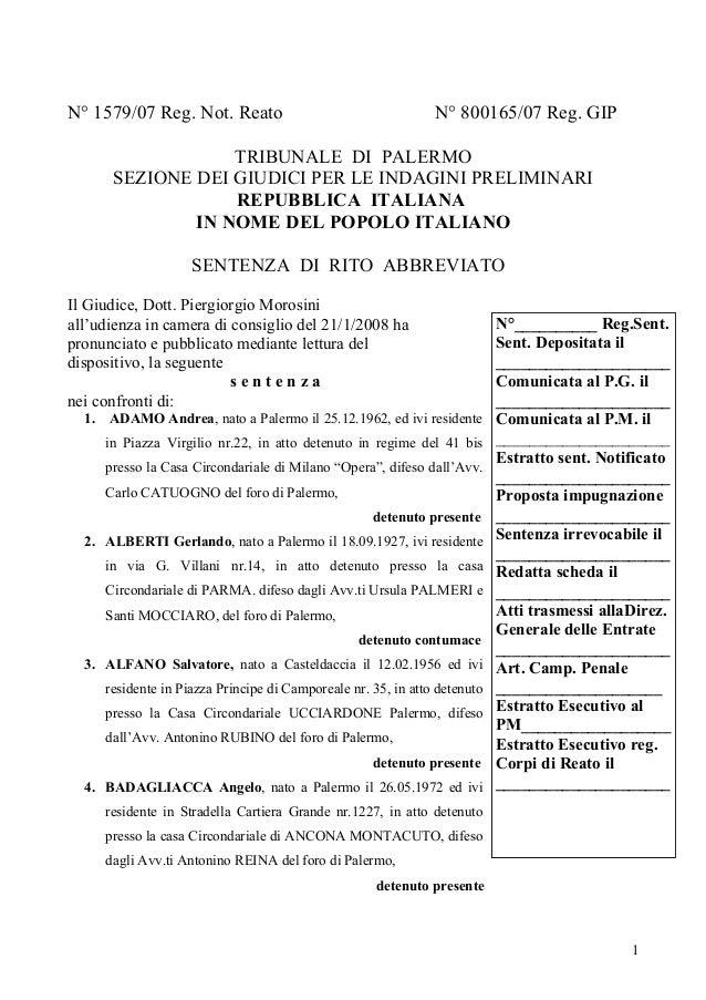 N° 1579/07 Reg. Not. Reato  N° 800165/07 Reg. GIP  TRIBUNALE DI PALERMO SEZIONE DEI GIUDICI PER LE INDAGINI PRELIMINARI RE...