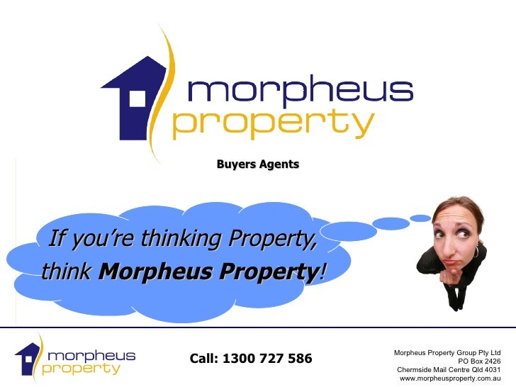 Buyers Agents If you're thinking Property, think  Morpheus Property !