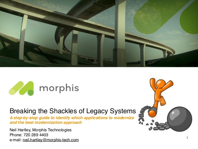 Breaking the Shackles of Legacy Systems A step-by-step guide to identify which applications to modernize and the best mode...
