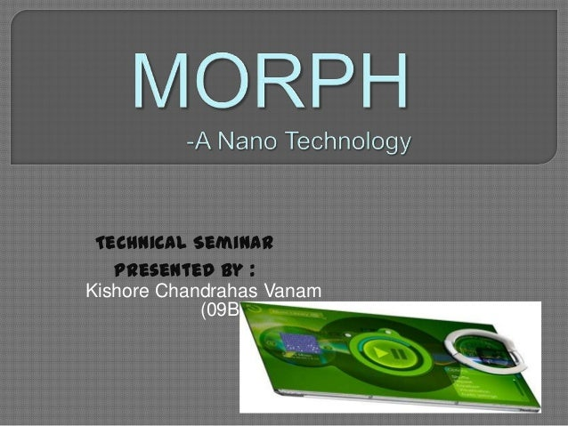 Technical Seminar Presented by : Kishore Chandrahas Vanam (09B81A0432)