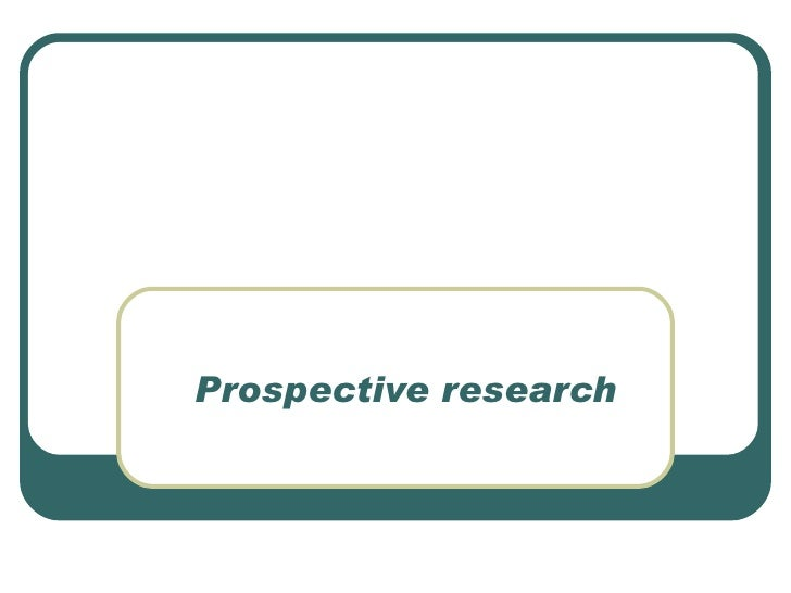 Prospective research