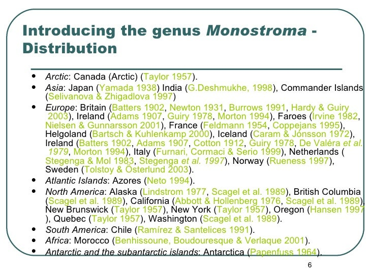 Introducing the genus  Monostroma  - Distribution <ul><li>Arctic : Canada (Arctic) ( Taylor 1957 ). </li></ul><ul><li>Asia...