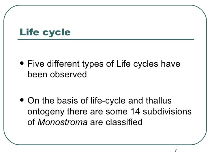 Life cycle <ul><li>Five different  types of Life cycles have been observed </li></ul><ul><li>On the basis of life-cycle an...