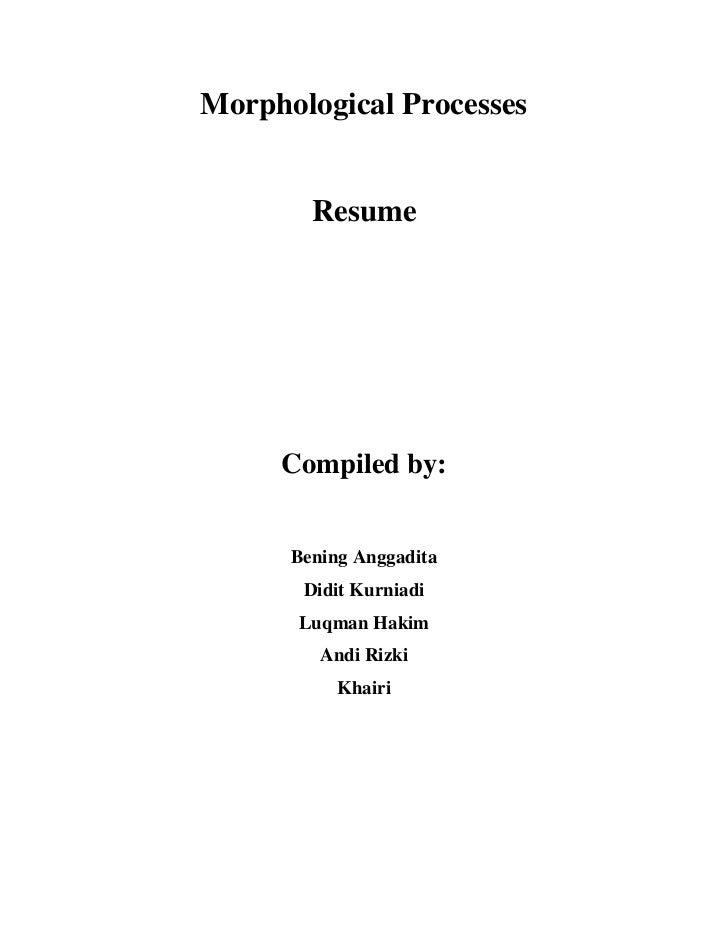 Morphological Processes        Resume     Compiled by:      Bening Anggadita       Didit Kurniadi      Luqman Hakim       ...