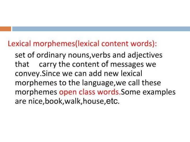    Weve seen that morphemes are    either free or bound, and    either roots or affixes.   Affixes can be classified as ...