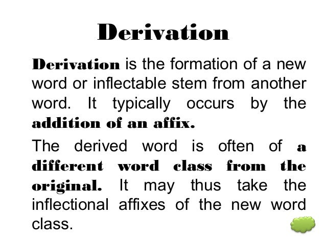 ... Derivation L Affixes Conclusio N; 4.