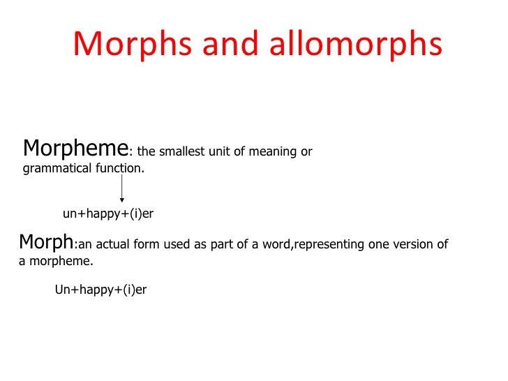 relationship between morphemes allomorphs and morphs definition