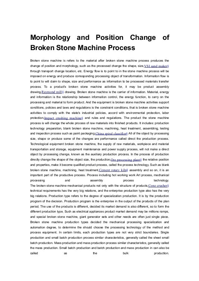 Morphology and Position Change of Broken Stone Machine Process Broken stone machine is refers to the material after broken...