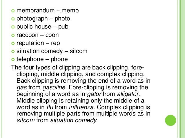  memorandum – memo photograph – photo public house – pub raccoon – coon reputation – rep situation comedy – sitcom ...