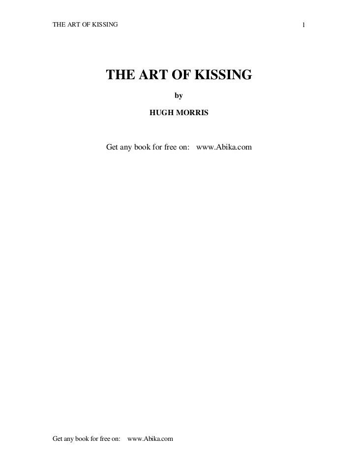THE ART OF KISSING                                         1                      THE ART OF KISSING                      ...
