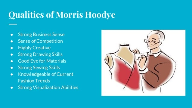 Morris Hoodye An Professional Fashion Designer