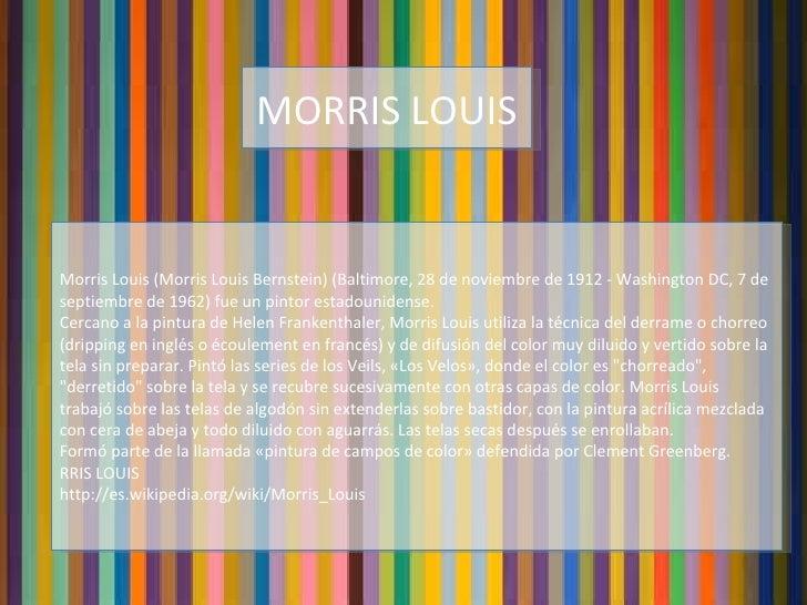 MORRIS LOUIS Morris Louis (Morris Louis Bernstein) (Baltimore, 28 de noviembre de 1912 - Washington DC, 7 de septiembre de...