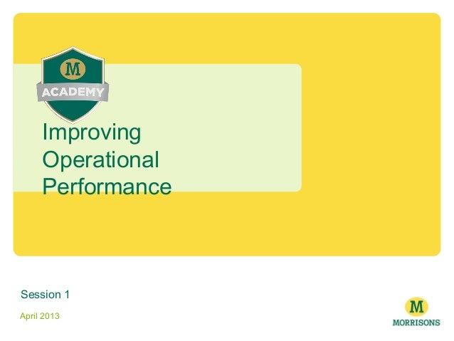 Session 1 April 2013 Improving Operational Performance
