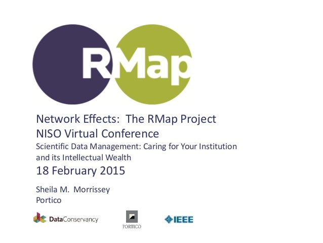 Network Effects: The RMap Project NISO Virtual Conference Scientific Data Management: Caring for Your Institution and its ...