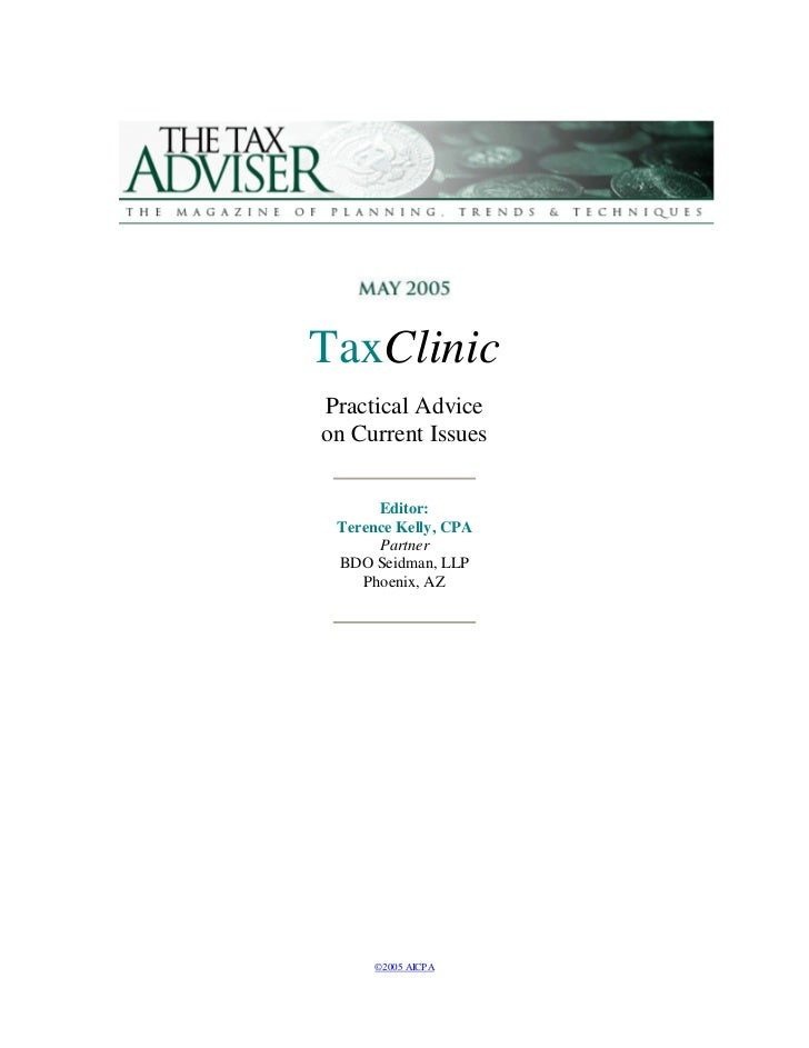 TaxClinicPractical Adviceon Current Issues      Editor: Terence Kelly, CPA      Partner BDO Seidman, LLP    Phoenix, AZ   ...