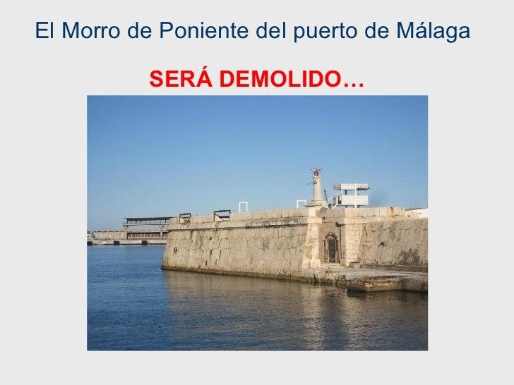 El Morro de Poniente del puerto de Málaga SERÁ DEMOLIDO…
