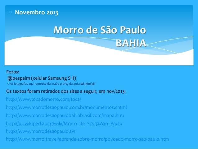 Novembro 2013  Morro de São Paulo BAHIA Fotos: @pespaim (celular Samsung S II) © As fotografias aqui reproduzidas estão pr...