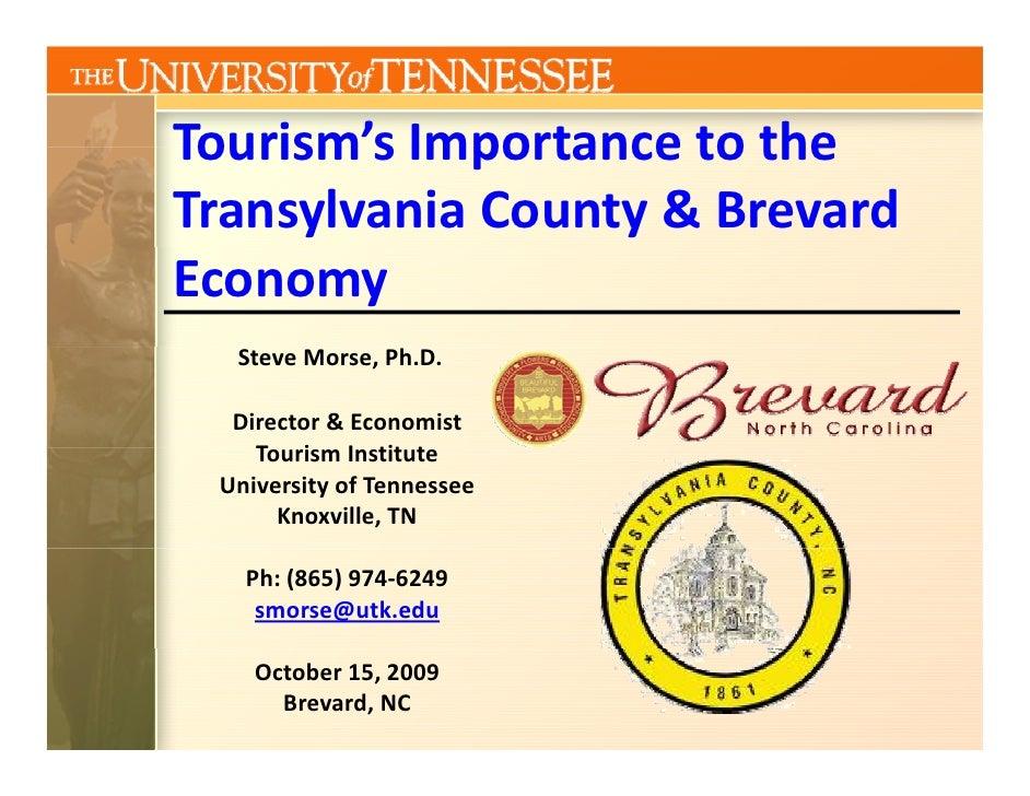 Tourism sImportancetothe Tourism's Importance to the TransylvaniaCounty&Brevard Economy   SteveMorse,Ph.D.    Di...