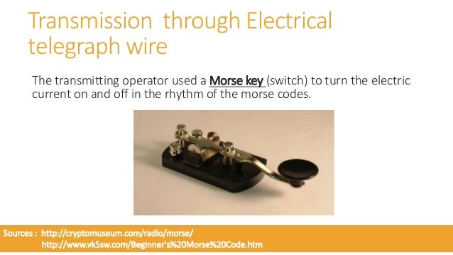  These electric signals are transmitted through telegraph wires.  At the receiving end, the electric current engaged an ...