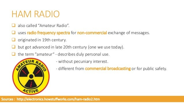 """ operates on a variety of frequencies.  non-hams can """"listen in"""" via their own receivers or radio scanners.  operate fr..."""