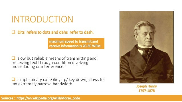 HISTORY  Samuel Morse got idea of inventing a secret code language in 1800s when he worked with an electrical telegraph s...