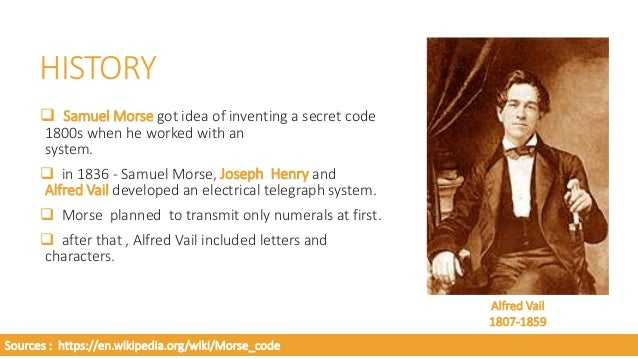 HOW MORSE CODE EVOLVED???  once, Samuel Morse went to a printers shop and counted the amount of printer type the alphabet...