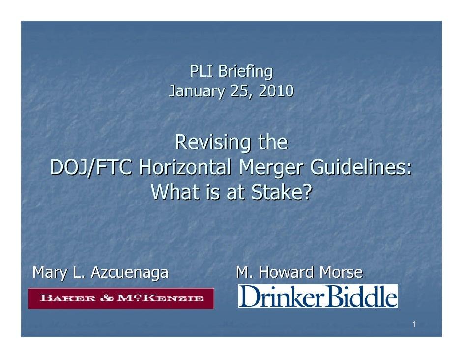 PLI Briefing                 January 25, 2010                 Revising the   DOJ/FTC Horizontal Merger Guidelines:        ...