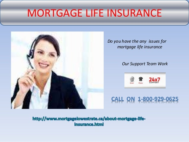 Best mortgage life insurance Toll free Number 1-800-929-0625